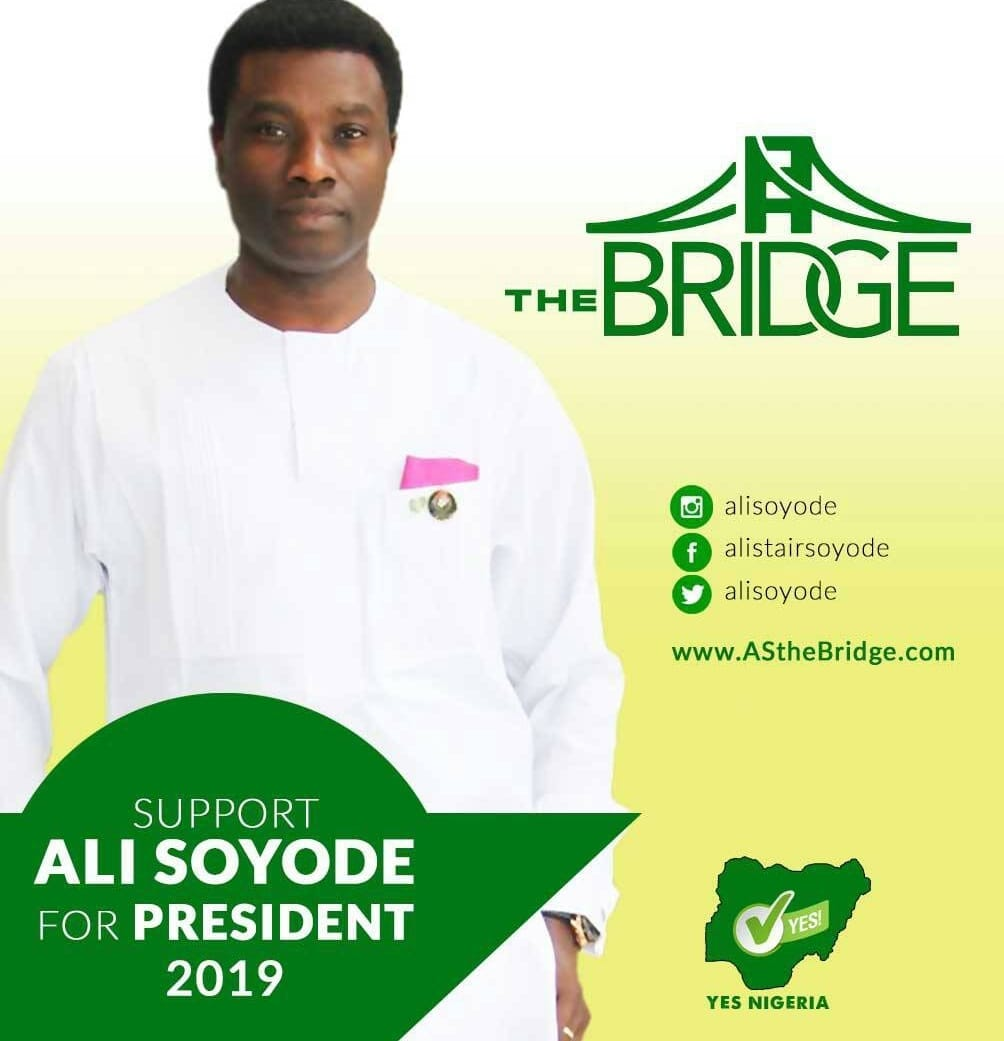 ALI SOYODE GEARS UP AS A 2019 PRESIDENTIAL CANDIDATE FOR NIGERIA